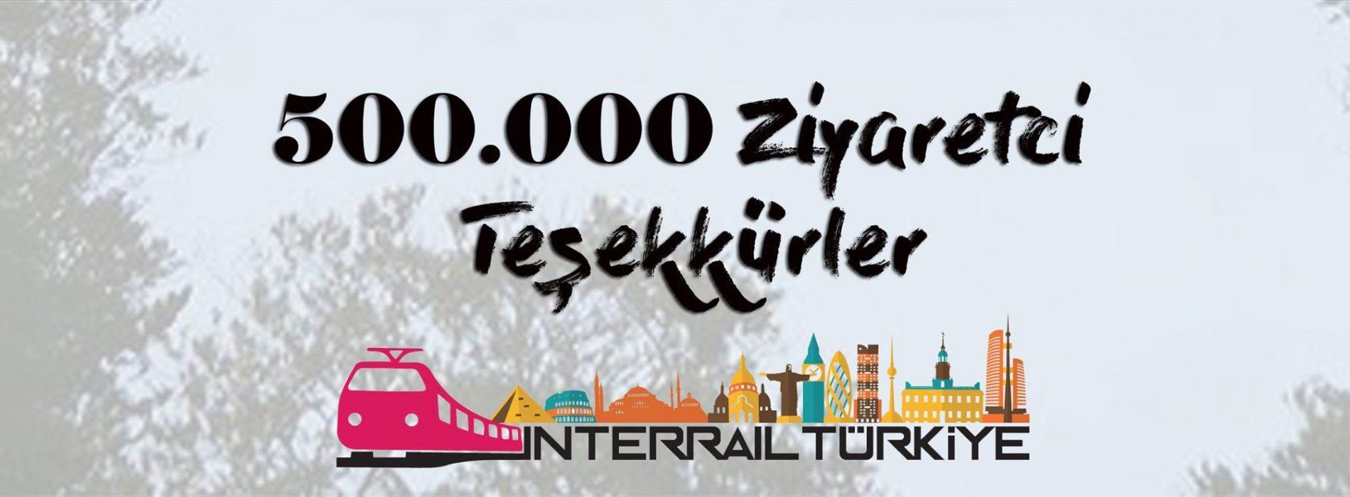 500.000 Ziyaretçi | Teşekkürler InterRail Ailesi