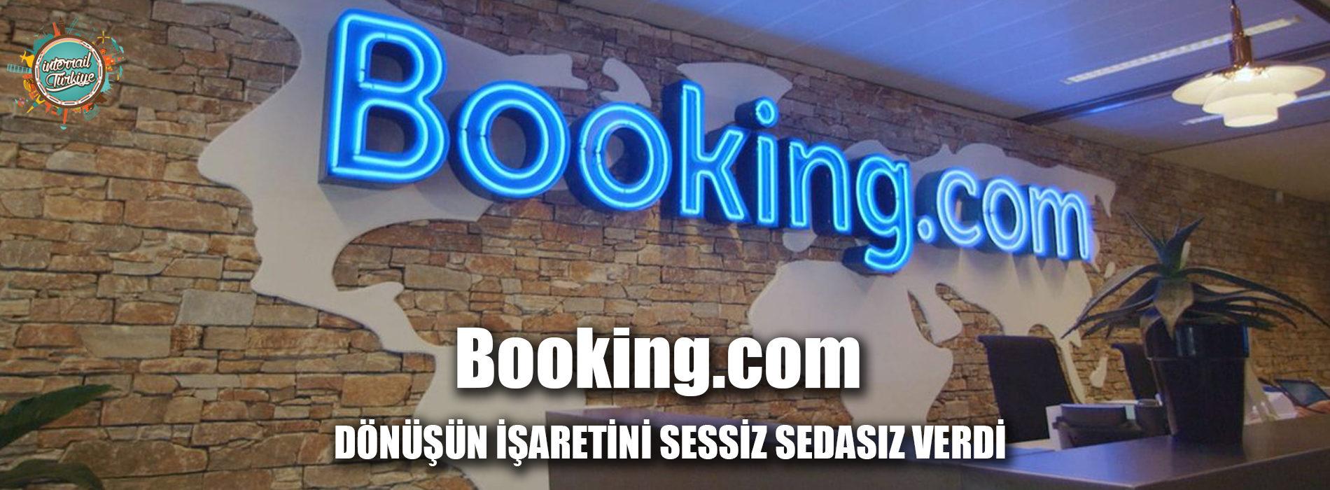 Booking.com dönüş işaretini sessiz sedasız verdi