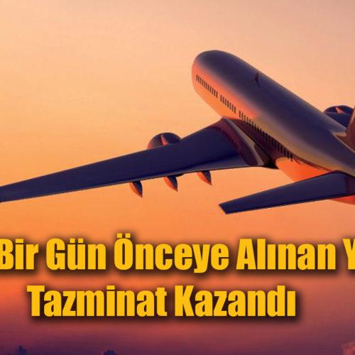 Uçuşu Bir Gün Önceye Alınan Yolcu, Tazminat Kazandı